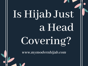 Hijab; More than Just a Head Covering