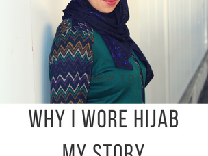 Why I Wore Hijab; My Story