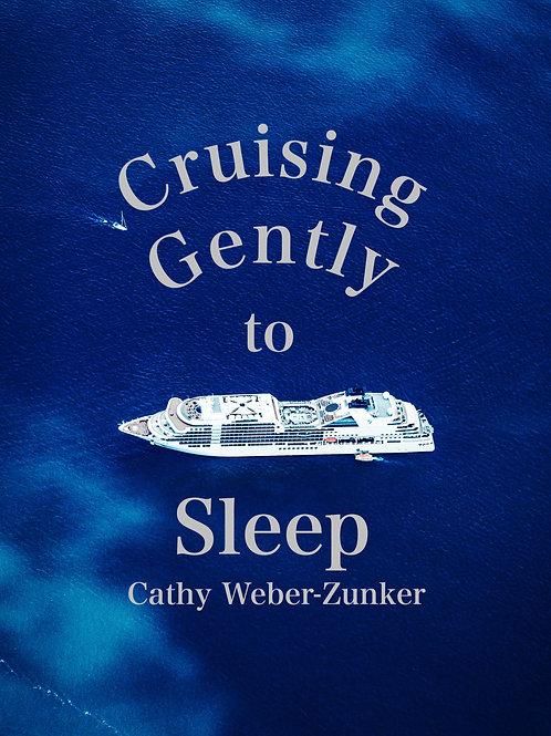Cruising Gently to Sleep