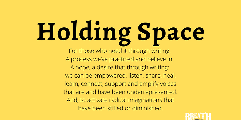 HOLDING SPACE: Through Writing