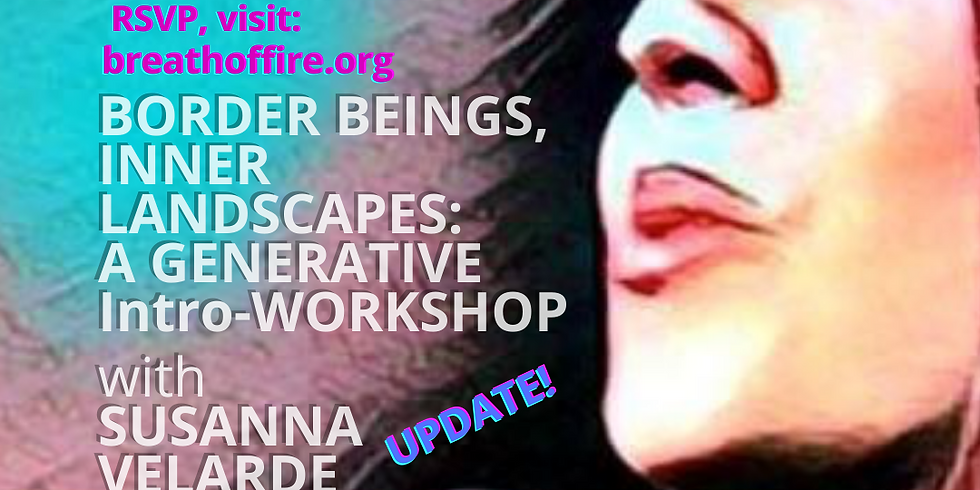 Intro to BORDER BEINGS, INNER LANDSCAPES: A GENERATIVE WORKSHOP