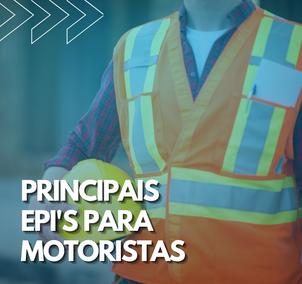 Principais EPI's para motoristas