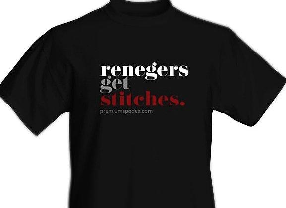 "PremiumSpades ""Renegers Get Stitches"" Tee"