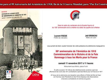 Invitación para el 99 Aniversario del Armisticio de 1.918, fin de la I Guerra Mundia en Caen Francia