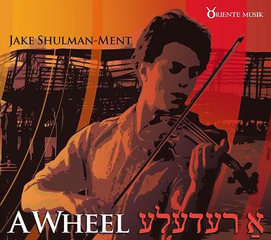 Jake Shulman-Ment/A Redele (A Wheel)