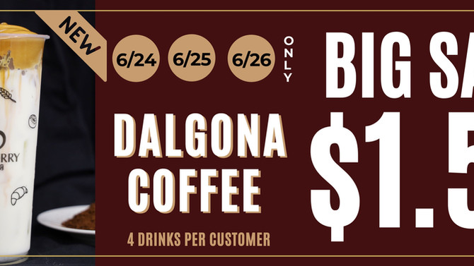 Dalgona (4K) Coffee $1.50 only at 6/24~26!