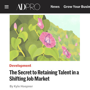 AD PRO story: The Secret to Retaining Talent in a Shifting Job Market