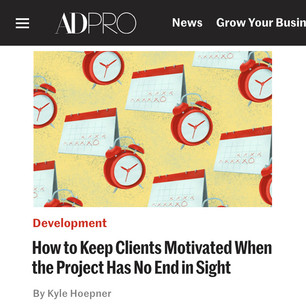 AD PRO story: How to Keep Clients Motivated When the Project Has No End in Sight
