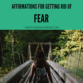 AFFIRMATIONS FOR GETTING RID OF FEAR.png