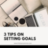3 tips on setting goals.png
