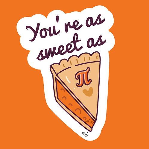 You're as sweet as pie! Sticker