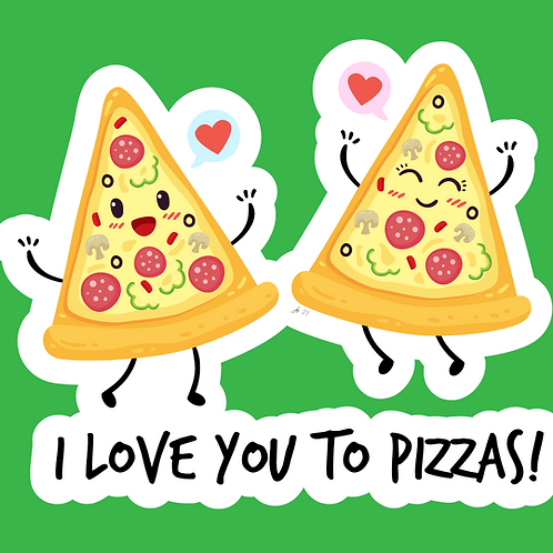 I Love You to Pizzas! Sticker