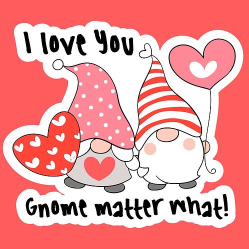 Gnome matter what!  Sticker