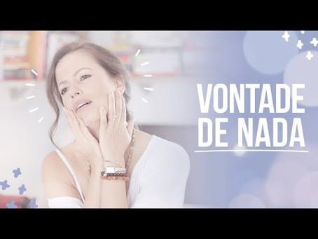 VONTADE DE NADA? | COMO VENCER O CANSAÇO