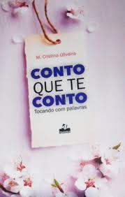 """Dica de Leitura: """"Conto que te Conto - de M. Cristina Oliveira."""""""