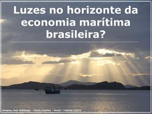 Luzes no horizonte da economia marítima brasileira?