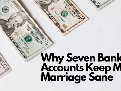 Why Seven Bank Accounts Keep My Marriage Sane