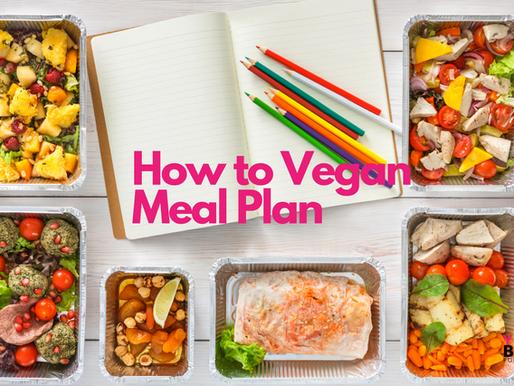How to Vegan Meal Plan