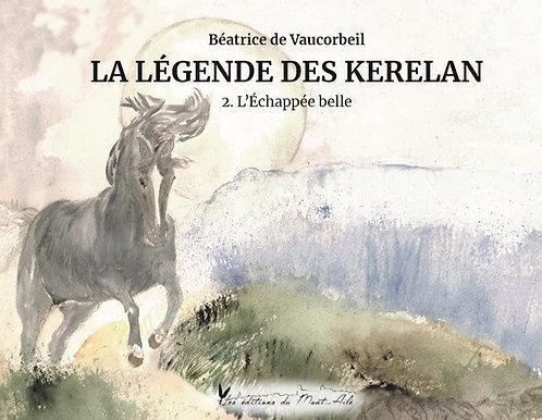La Légende des Kerelan : Tome 2 L'Échappée belle