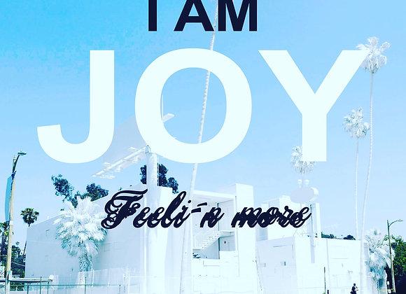 Feelin more - I AM JOY