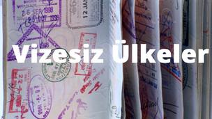 Vize Almadan Gidebileceğiniz Ülkeler ?