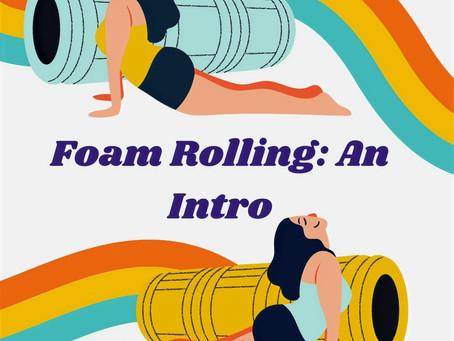 Foam Rolling: An Intro