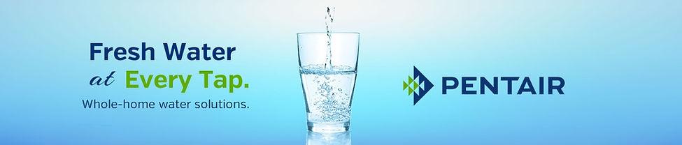 Fresh Water at Every Tap. Pentair.jpg