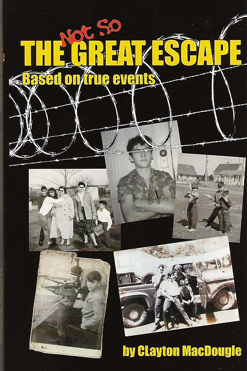 The Not So Great Escape (Book) - by local author Clayton MacDougle