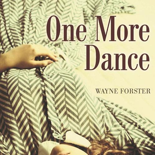 One More Dance (Novel) - Wayne Forster