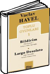 Václav Havel: Bildirim, Largo Desolato