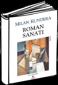 Milan Kundera: Roman Sanatı