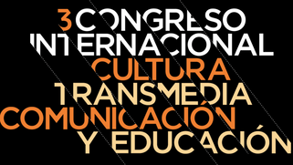 Our research at the Third International Congress about Transmedia Culture, Communication and Educati