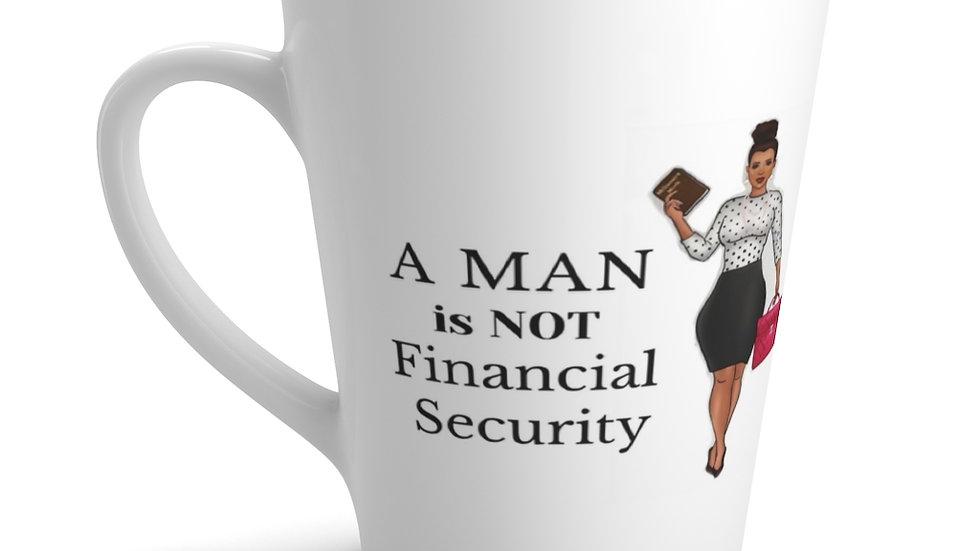 A man is not financial security latte mug