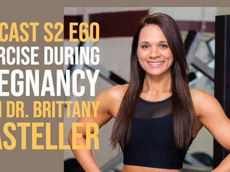 HIITCAST S2 E60: Exercise During Pregnancy with Dr. Brittany Mastellar