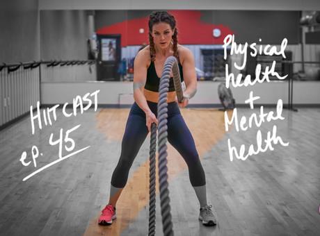 HIITCAST 45 - Mental + Physical Health!