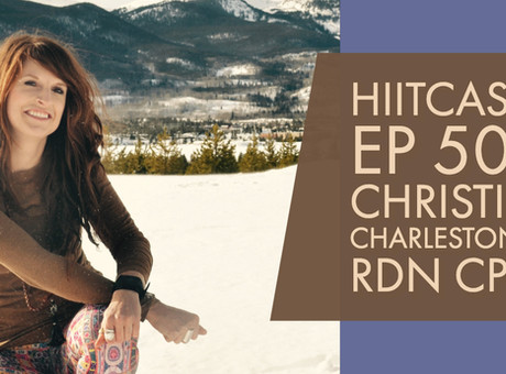 HIITCAST 50 - Christie Charleston, RDN CPT