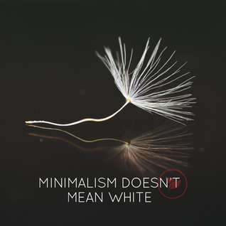 My experiments with Minimalism