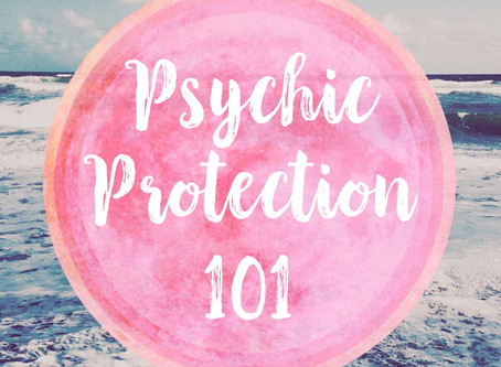 Psychic Protection 101