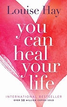 Louise Hay Heal Your Life