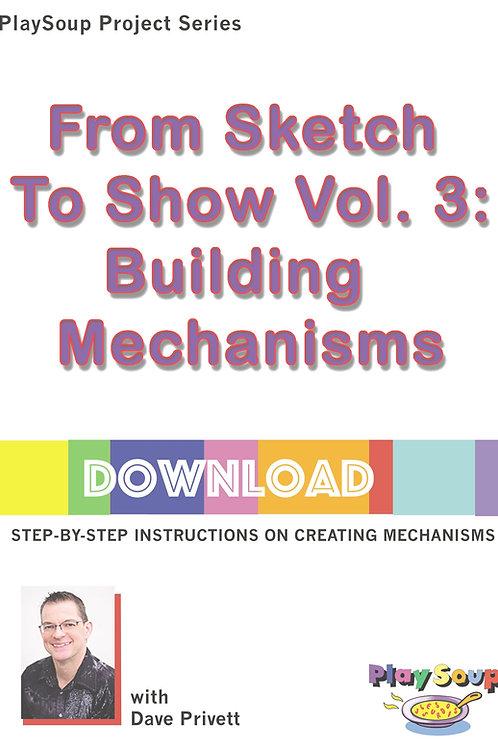 Sketch To Show Vol. 3: Building Mechanisms