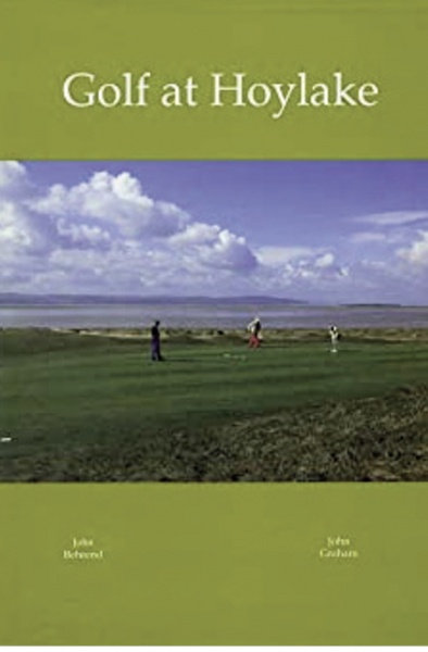 Golf at Hoylake: A Royal Liverpool Golf Club Anthology