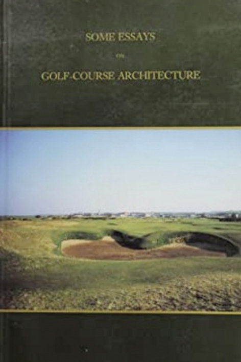 Some Essays on Golf Course Architecture