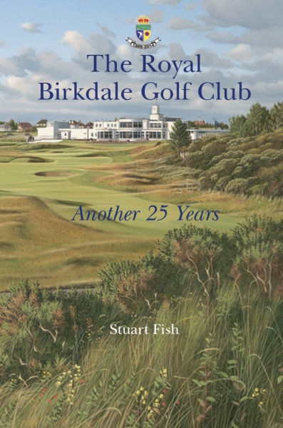 The Royal Birkdale Golf Club: Another 25 Years