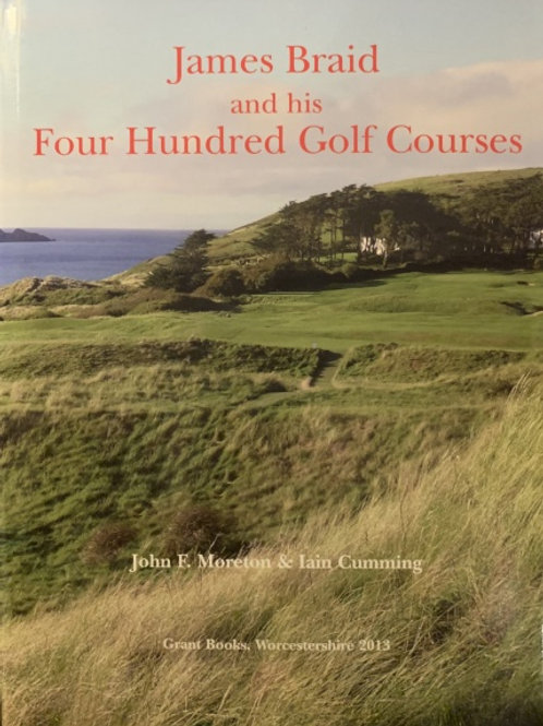 James Braid and His Four Hundred Golf Courses