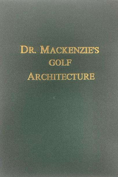Dr. Mackenzie's Golf Architecture
