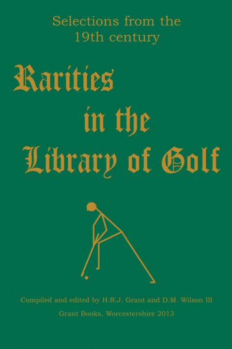 Rarities in the Library of Golf: Selections from the 19th Century