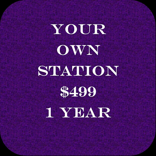 Your Own Station 1 Year