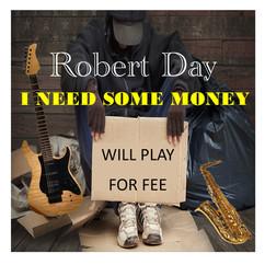 Robert Day I Need Some Money.jpg