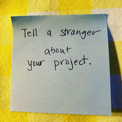 Tell a stranger about your project