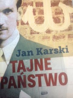 Jan Karski i jego Państwo Podziemne
